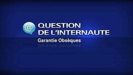 Garantie Obsèques : Contrat D'obsèques Prévision Décès - Question De L'internaute
