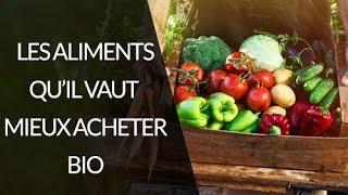 Les aliments qu'il vaut mieux acheter bio