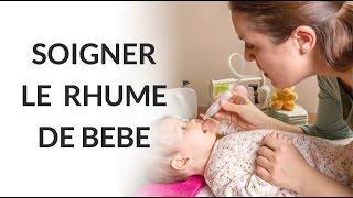 Soigner et prévenir le rhume de bébé