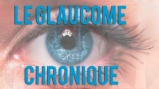 Le Glaucome Chronique, C'est quoi ?