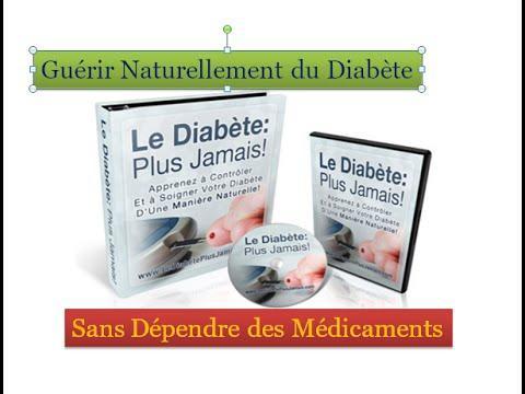 Comment Guérir Du Diabète De Façon Naturelle Et Ne Plus Dépendre De Médicaments!