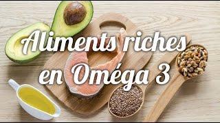 Quels sont les aliments contenant beaucoup d'Omega 3?