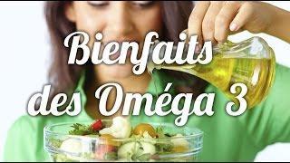 Quels sont les bienfaits des Oméga 3?