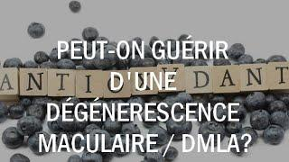 Peut-on guérir d'une dégénerescence maculaire (DMLA) ?